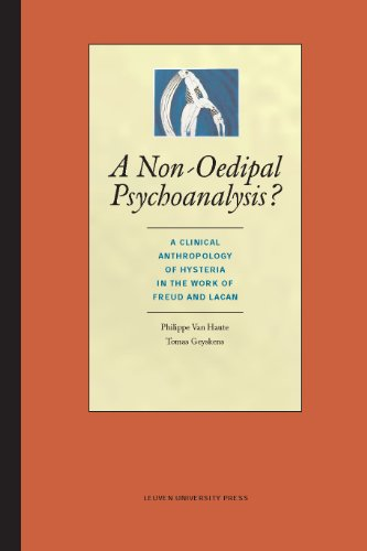 A Non-Oedipal Psychoanalysis? A Clinical Anthropology of Hysteria in the Work of Freud and Lacan
