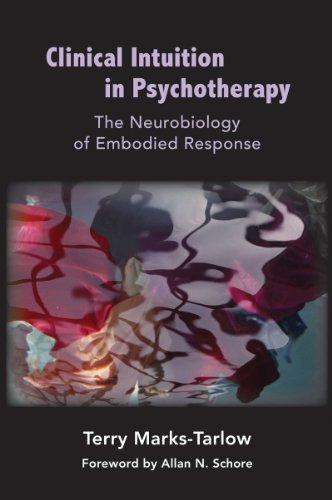 Clinical Intuition in Psychotherapy: The Neurobiology of Embodied Response