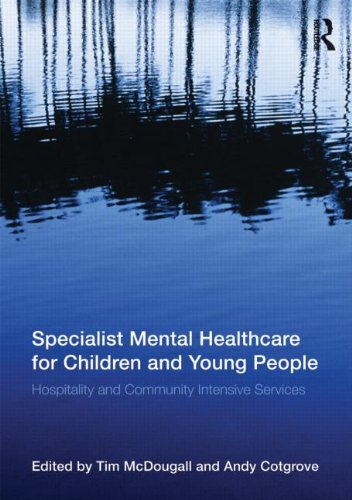 Specialist Mental Healthcare for Children and Young People: Hospital and Community Intensive Services