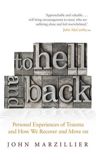 To Hell and Back: Personal Experiences of Trauma and How We Recover and Move on