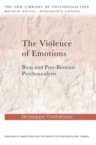 The Violence of Emotions: Bion and Post-Bionian Psychoanalysis