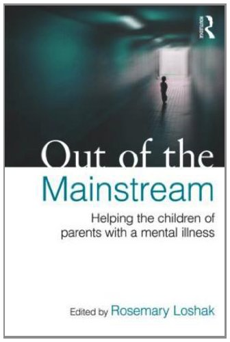 Out of the Mainstream: Helping the Children of Parents with a Mental Illness