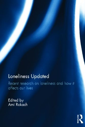 Loneliness Updated: Recent research on loneliness and how it affects our lives