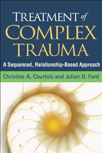 Treatment of Complex Trauma: A Sequenced Relationship-Based Approach