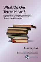 What Do Our Terms Mean?: Explorations Using Psychoanalytic Theories and Concepts