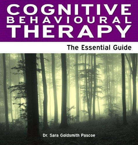 Cognitive Behavioural Therapy - The Essential Guide