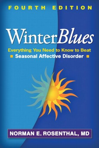 Winter Blues: Everything You Need to Know to Beat Seasonal Affective Disorder: Fourth Edition