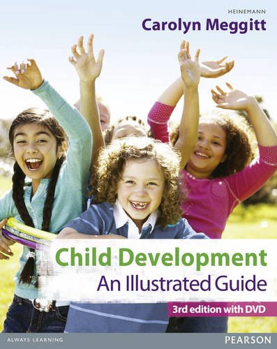 Child Development: An Illustrated Guide with DVD: Birth to 19 Years: Third edition
