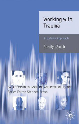 Working with Trauma: Systemic Approaches