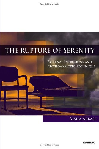 The Rupture of Serenity: External Intrusions and Psychoanalytic Technique