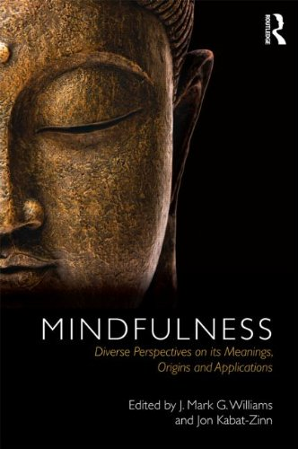 Mindfulness: Diverse Perspectives on its Meanings, Origins and Applications
