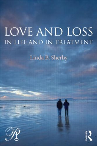 Love and Loss in Life and in Treatment