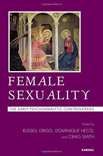 Female Sexuality: The Early Psychoanalytic Controversies