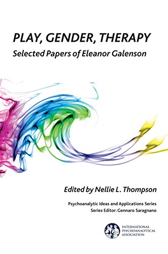 Play, Gender, Therapy: Selected Papers of Eleanor Galenson