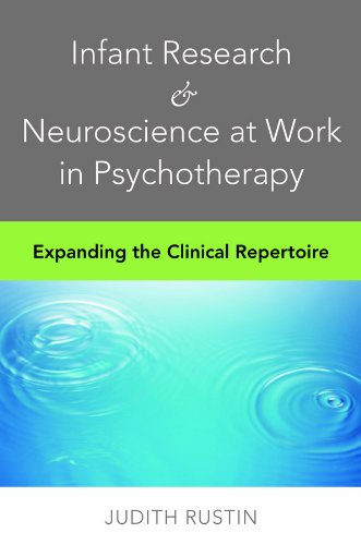 Infant Research and Neuroscience at Work in Psychotherapy: Expanding the Clinical Repertoire