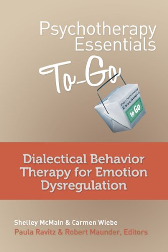 Psychotherapy Essentials to Go: Dialectical Behavioral Therapy for Emotion Dysregulation