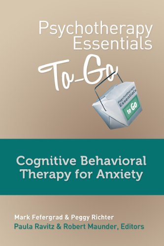 Psychotherapy Essentials to Go: Cognitive Behavior Therapy for Anxiety