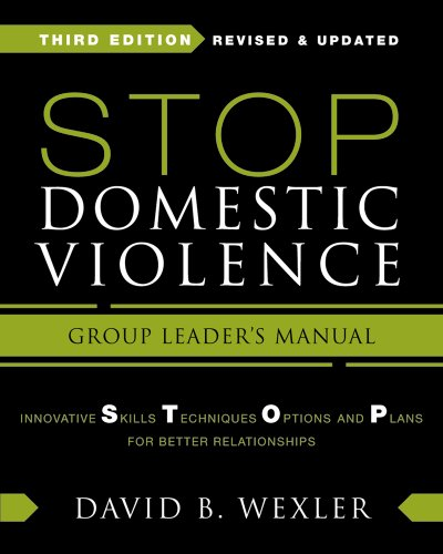 Stop Domestic Violence: Innovative Skills, Techniques, Options, and Plans for Better Relationships: Third Edition