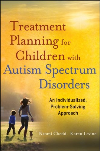 Treatment Planning for Children with Autism Spectrum Disorders: An Individualized, Problem-Solving Approach