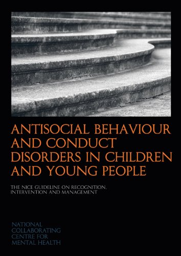 Antisocial Behaviour and Conduct Disorders in Children and Young People: The NICE Guideline on Recognition, Intervention and Management