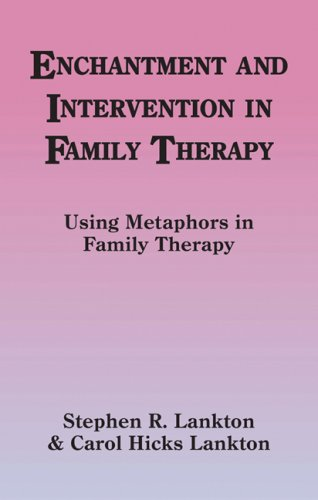 Enchantment and Intervention in Family Therapy: Using Metaphors in Family Therapy