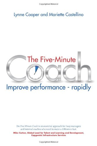 The Five Minute Coach: Improve Performance - Rapidly