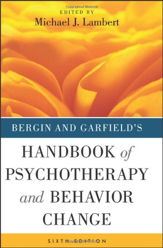 Bergin and Garfield's Handbook of Psychotherapy and Behavior Change: 6th Revised Edition