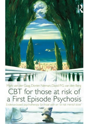 CBT for Those at Risk of a First Episode Psychosis: Evidence-based Psychotherapy for Those with an at Risk Mental State