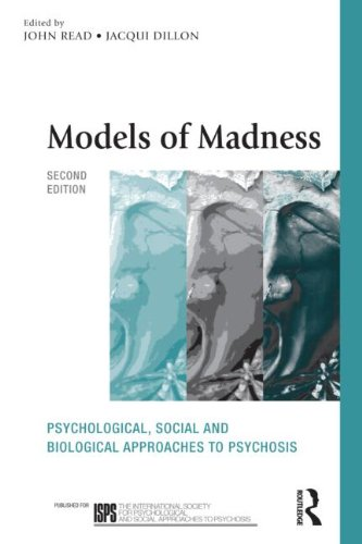 Models of Madness: Psychological, Social and Biological Approaches to Psychosis: Second Edition