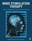 Mind Stimulation Therapy (MST): Cognitive Interventions for Persons with Schizophrenia and Other Clinical Populations