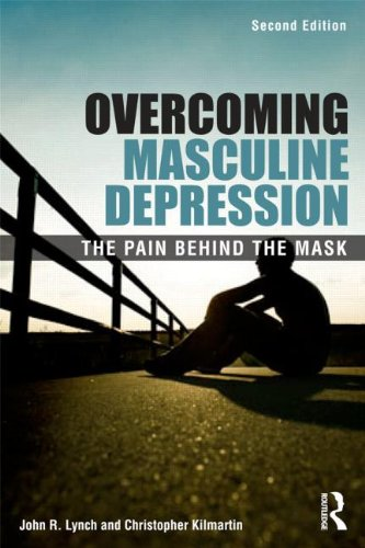 Overcoming Masculine Depression: The Pain Behind the Mask: Second Edition