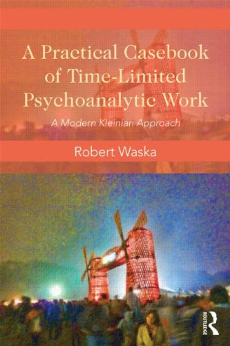 A Practical Casebook of Time-limited Psychoanalytic Work: A Modern Kleinian Approach
