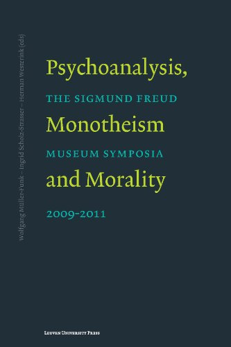 Psychoanalysis, Monotheism and Morality: The Sigmund Freud Museum Symposia 2009-2011