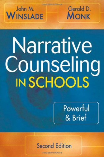 Narrative Counseling in Schools: Powerful & Brief: Powerful and Brief