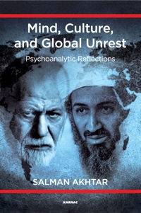 Mind, Culture, and Global Unrest: Psychoanalytic Reflections