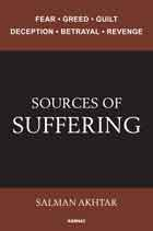 Sources of Suffering: Fear, Greed, Guilt, Deception, Betrayal, and Revenge