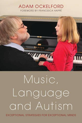 Music, Language and Autism: Exceptional Strategies for Exceptional Minds