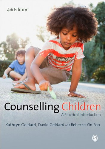Counselling Children: A Practical Introduction: Fourth Edition