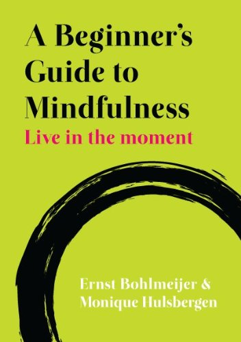 A Beginner's Guide to Mindfulness: Live in the Moment