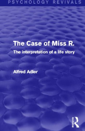 The Case of Miss R.: The Interpretation of a Life Story