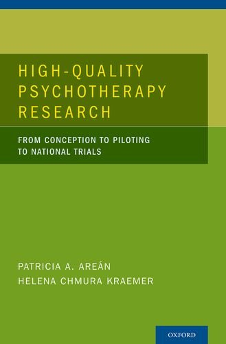 High Quality Psychotherapy Research: From Conception to Piloting to National Trials