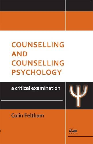 Counselling and Counselling Psychology: A Critical Examination