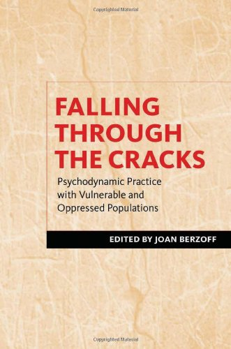 Falling Through the Cracks: Psychodynamic Practice with Vulnerable and Oppressed Populations