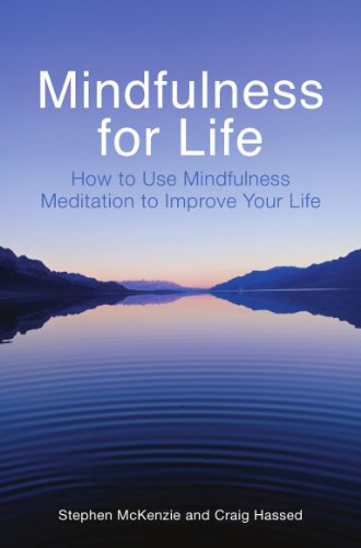 Mindfulness for Life: How to Use Mindfulness Meditation to Improve Your Life