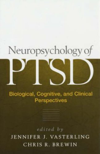Neuropsychology of PTSD: Biological Cognitive and Clinical Perspectives