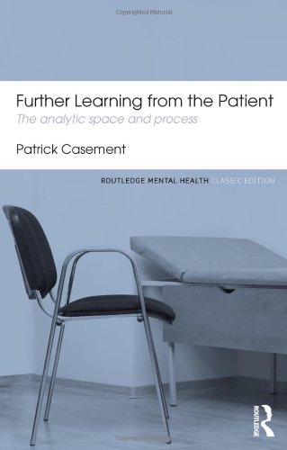 Further Learning from the Patient: The Analytic Space and Process: Second Edition
