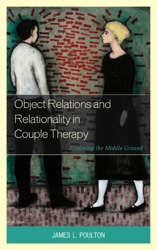 Object Relations and Relationality in Couple Therapy: Exploring the Middle Ground