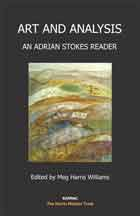 Art and Analysis: An Adrian Stokes Reader
