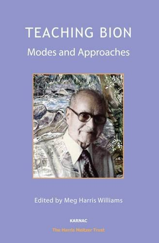 Teaching Bion: Modes and Approaches