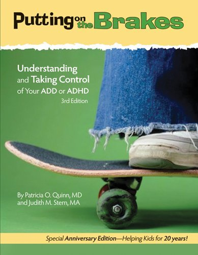 Putting on the Brakes: Understanding and Taking Control of Your ADD or ADHD: Third Edition